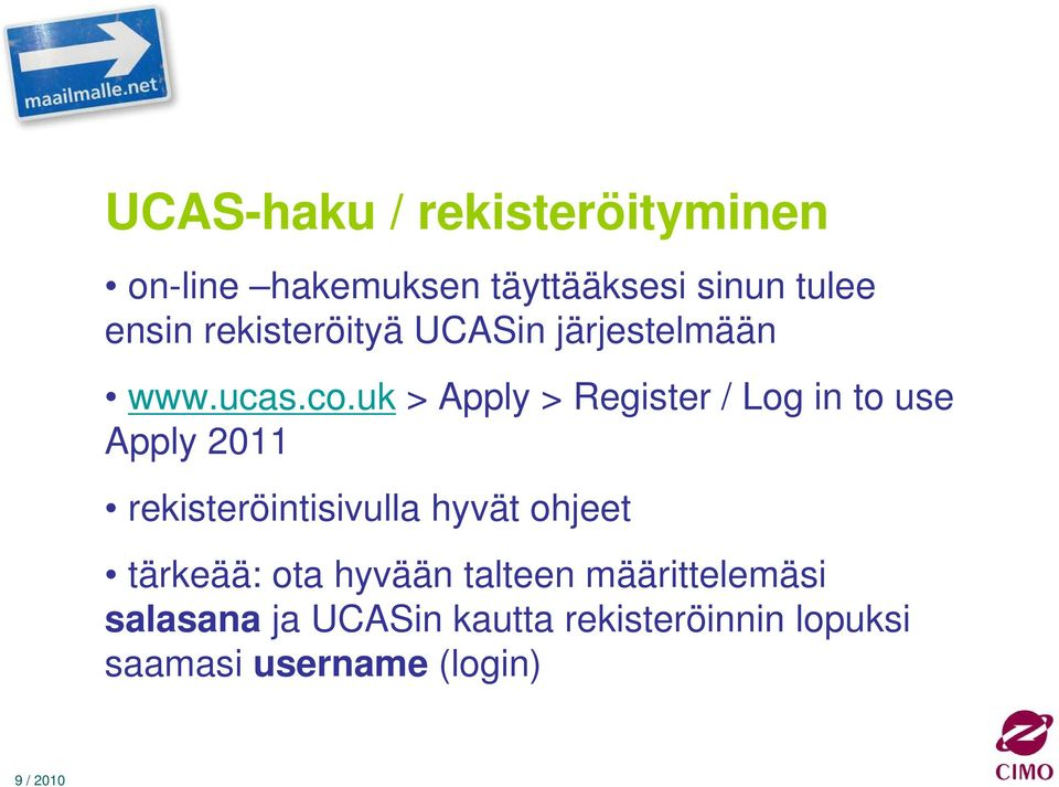 uk > Apply > Register / Log in to use Apply 2011 rekisteröintisivulla hyvät
