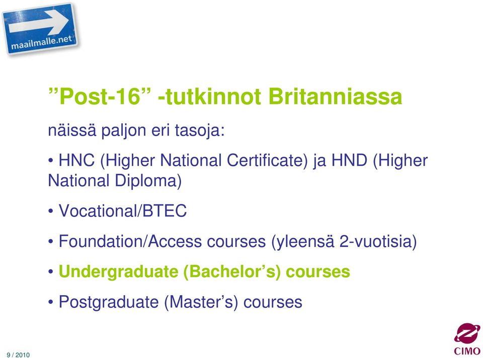Vocational/BTEC Foundation/Access courses (yleensä 2-vuotisia)