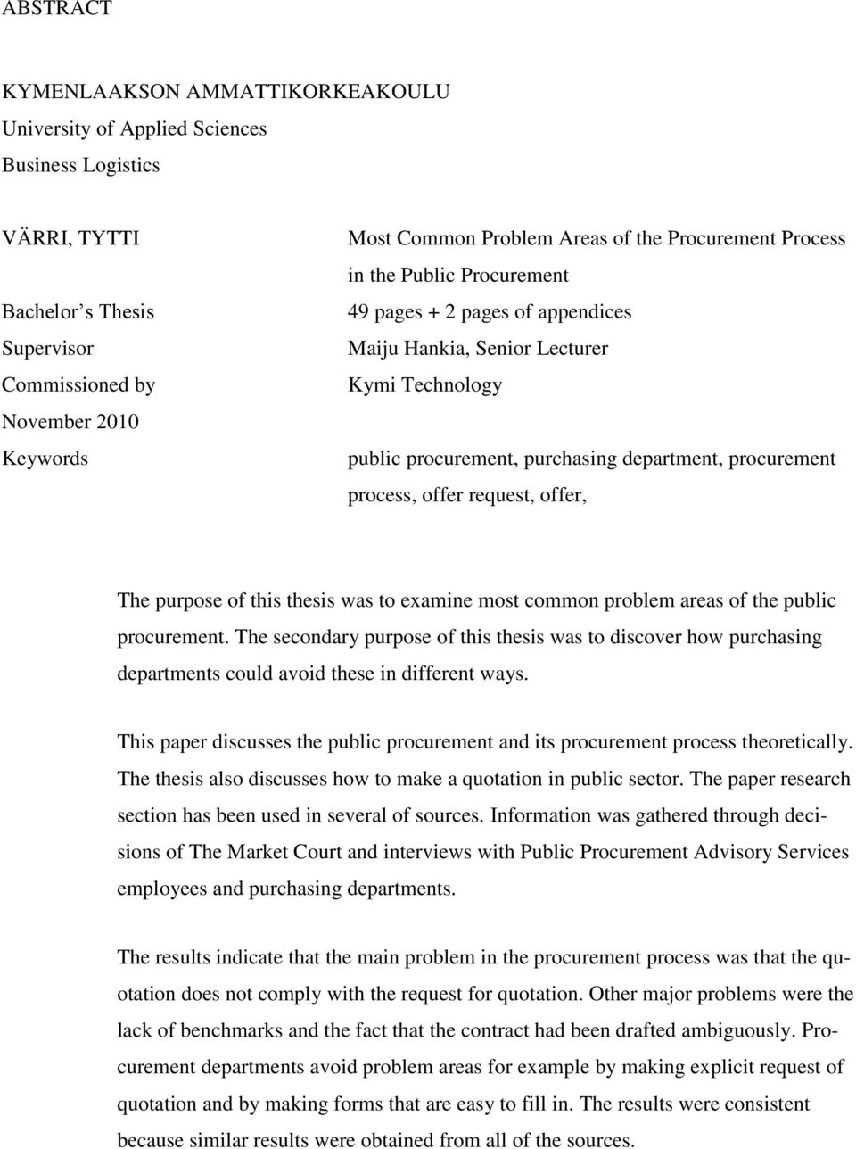 offer request, offer, The purpose of this thesis was to examine most common problem areas of the public procurement.