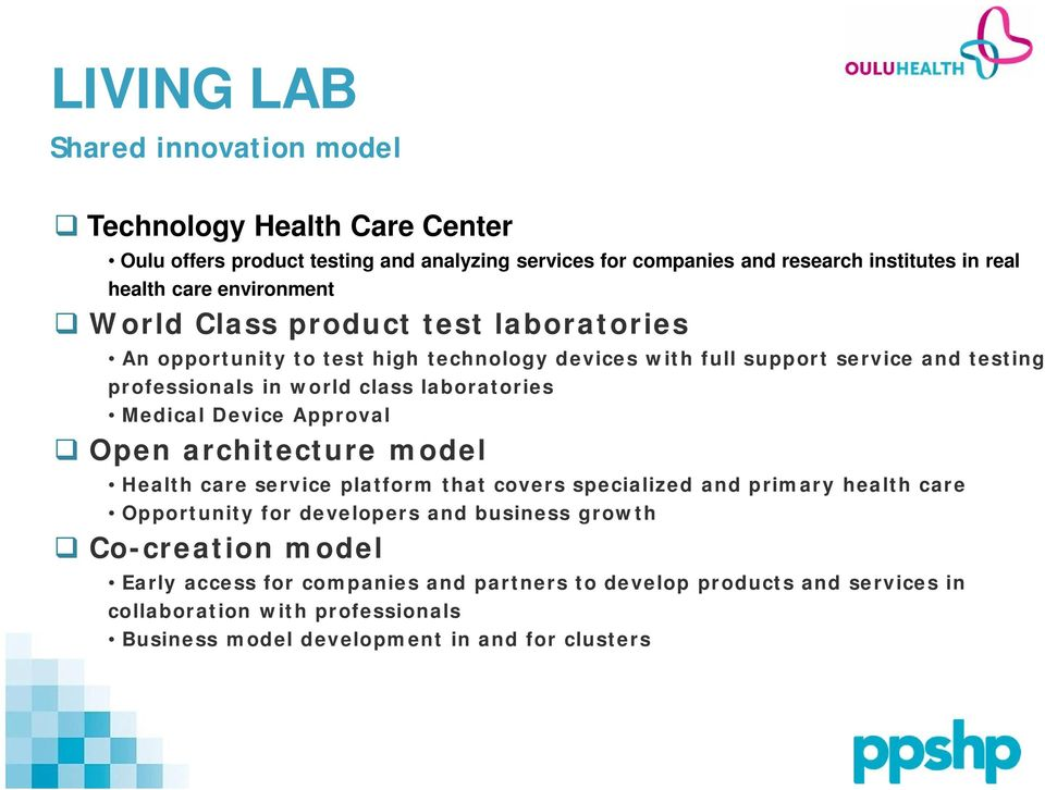 laboratories Medical Device Approval Open architecture model Health care service platform that covers specialized and primary health care Opportunity for developers and