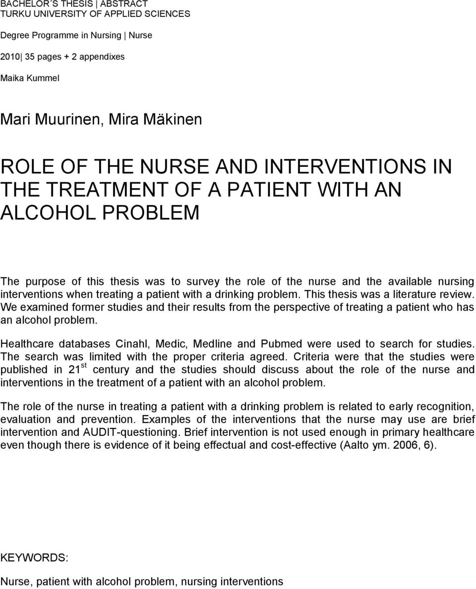 a drinking problem. This thesis was a literature review. We examined former studies and their results from the perspective of treating a patient who has an alcohol problem.