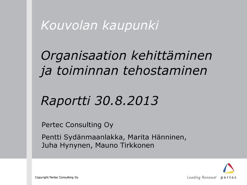 2013 Pertec Consulting Oy Pentti