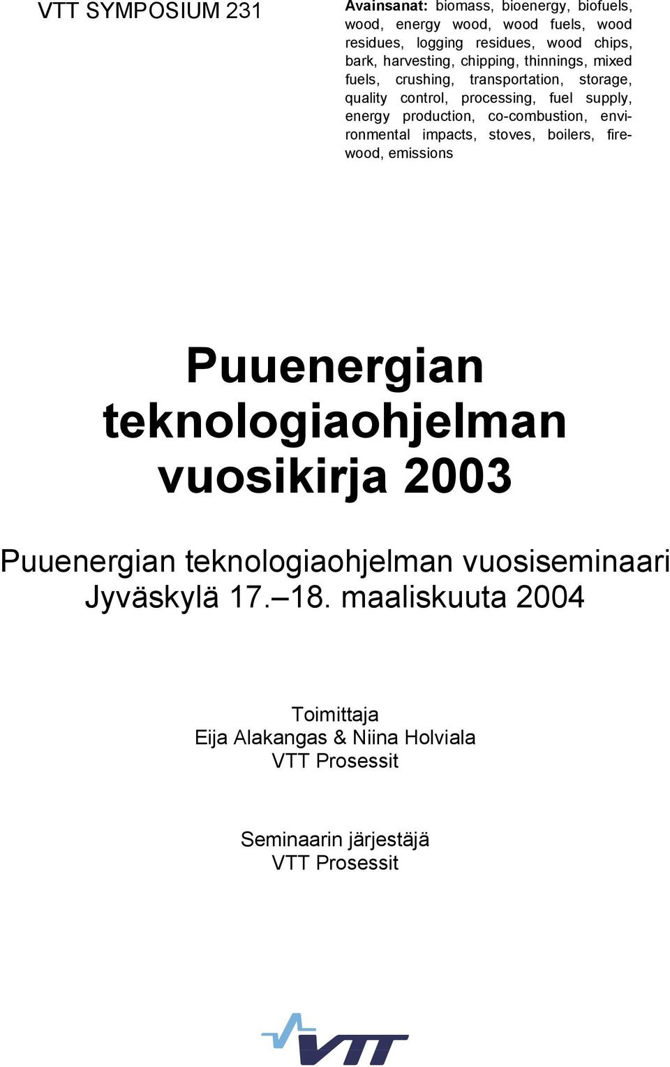 co-combustion, environmental impacts, stoves, boilers, firewood, emissions Puuenergian teknologiaohjelman vuosikirja 2003 Puuenergian