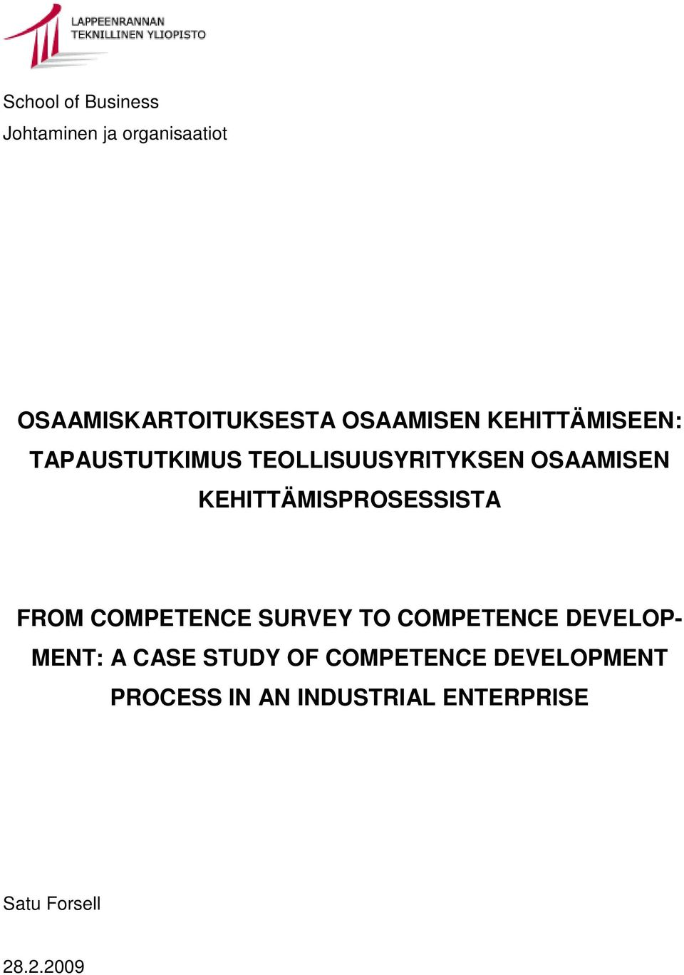 KEHITTÄMISPROSESSISTA FROM COMPETENCE SURVEY TO COMPETENCE DEVELOP- MENT: A