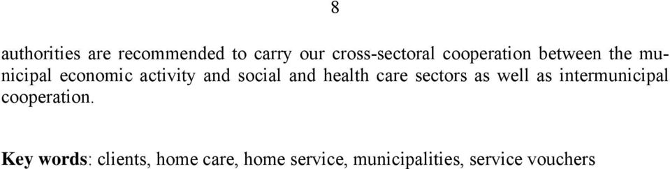 and health care sectors as well as intermunicipal cooperation.