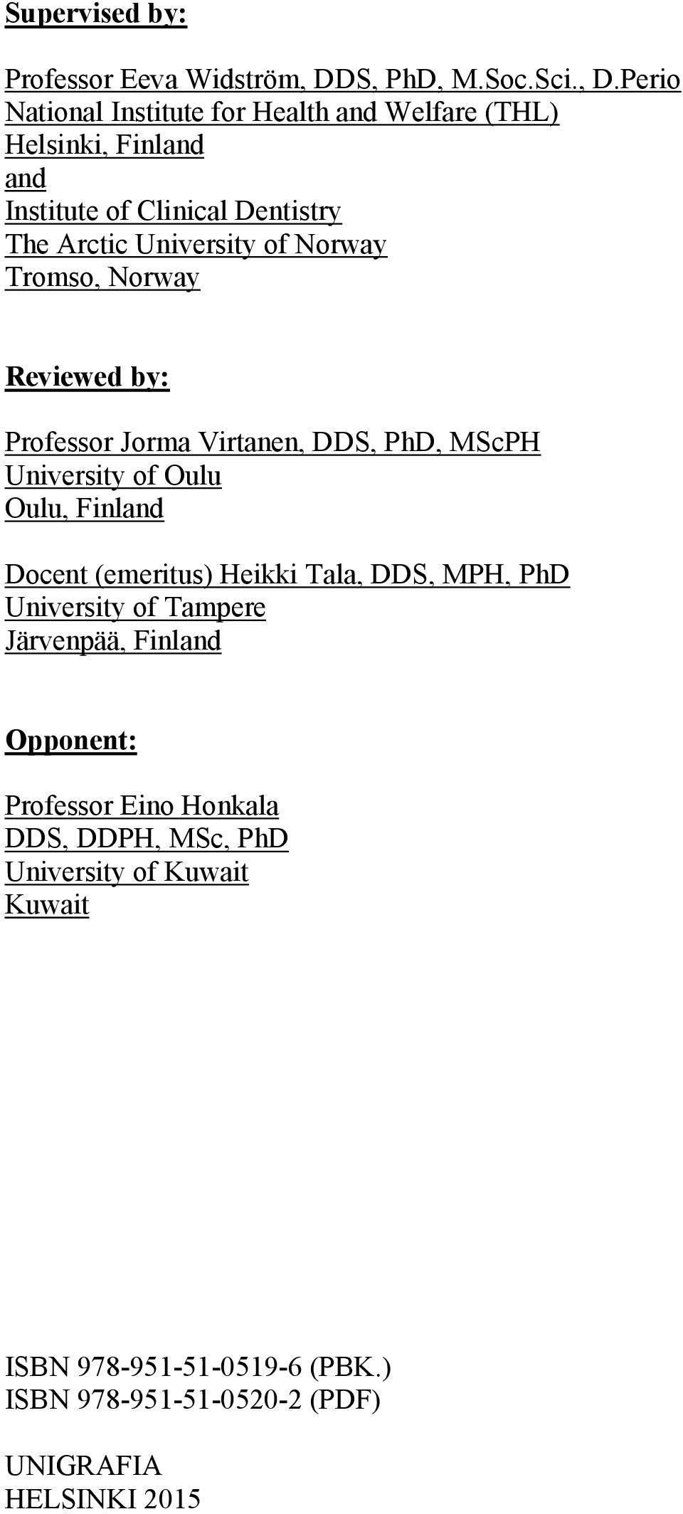 Perio National Institute for Health and Welfare (THL) Helsinki, Finland and Institute of Clinical Dentistry The Arctic University of