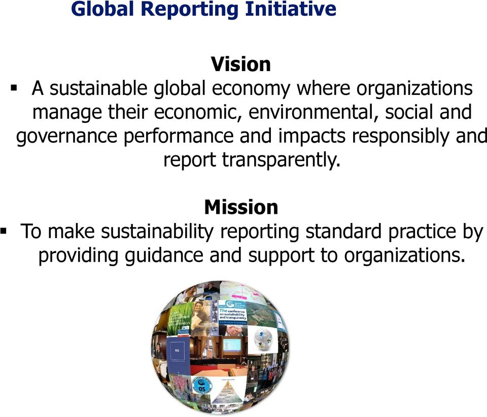 performance and impacts responsibly and report transparently.