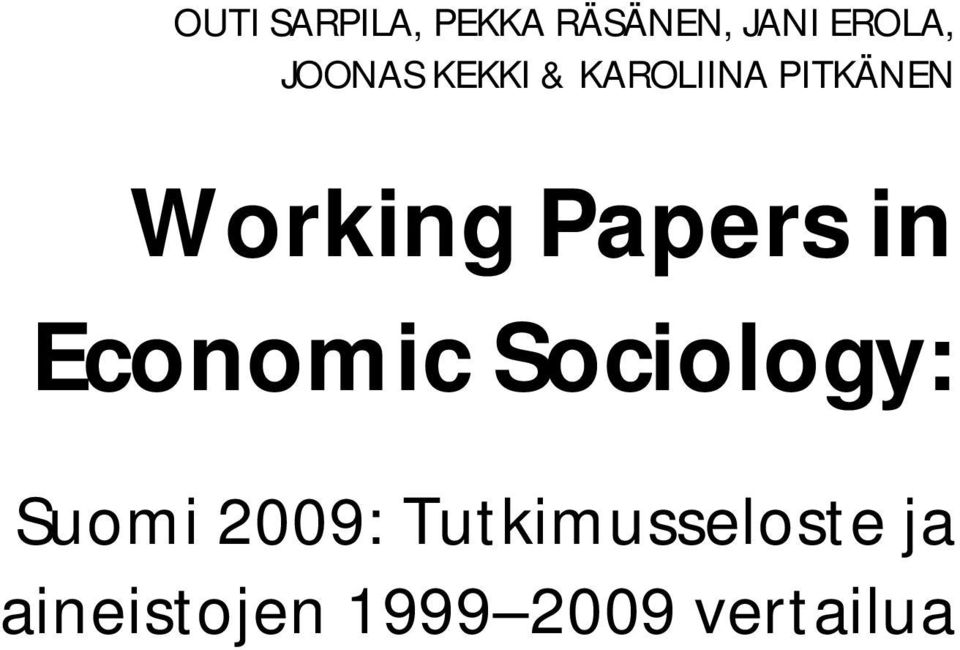 Papers in Economic Sociology: Suomi 2009: