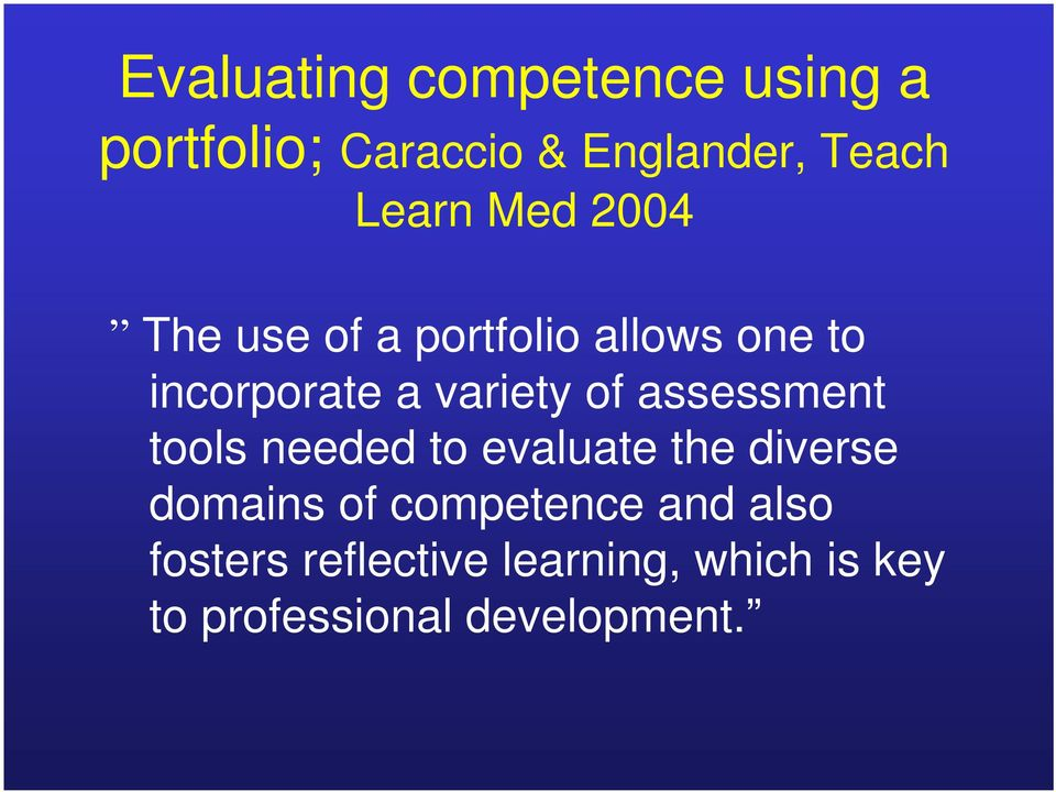 of assessment tools needed to evaluate the diverse domains of competence