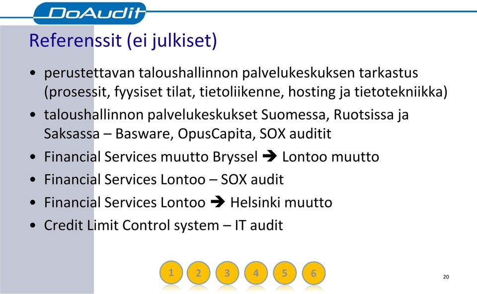Saksassa Basware, OpusCapita, SOX auditit Financial Services muutto Bryssel Lontoo muutto Financial