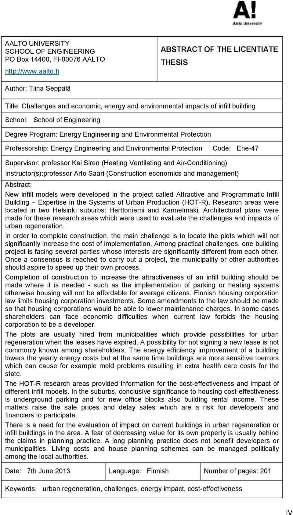 Engineering and Environmental Protection Professorship: Energy Engineering and Environmental Protection Code: Ene-47 Supervisor: professor Kai Siren (Heating Ventilating and Air-Conditioning)