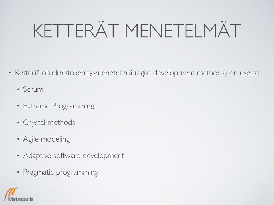 methods) on useita: Scrum Extreme Programming