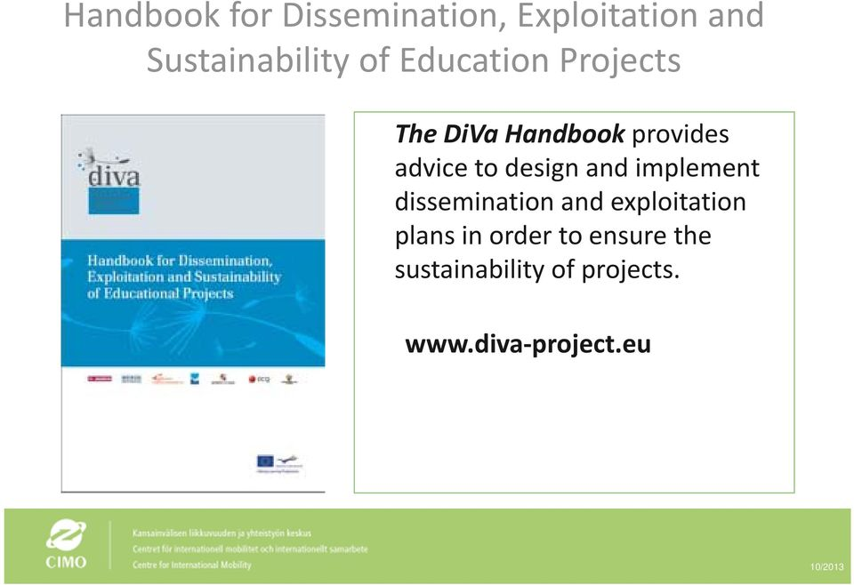 design and implement dissemination and exploitation plans in