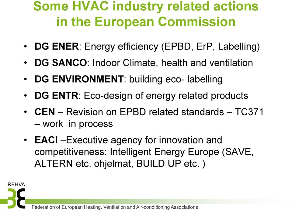 Eco-design of energy related products CEN Revision on EPBD related standards TC371 work in process EACI