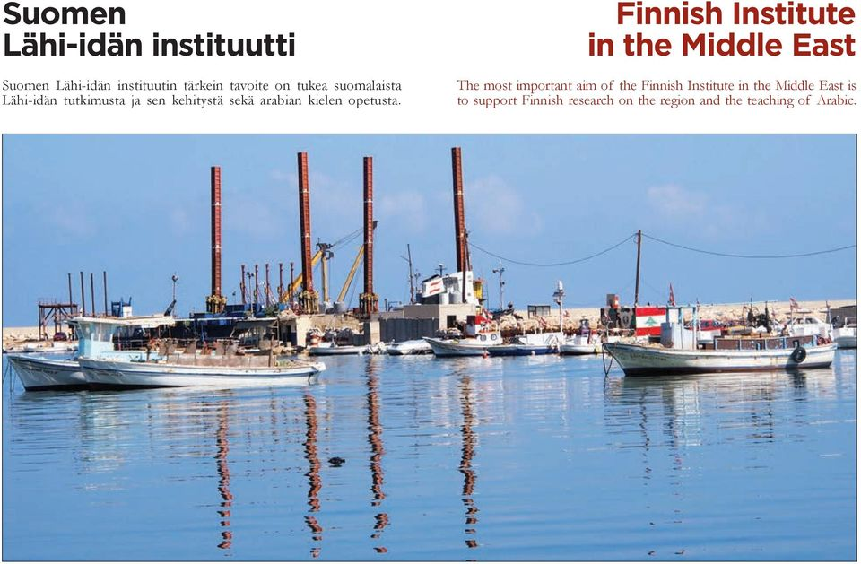 Finnish Institute in the Middle East The most important aim of the Finnish Institute