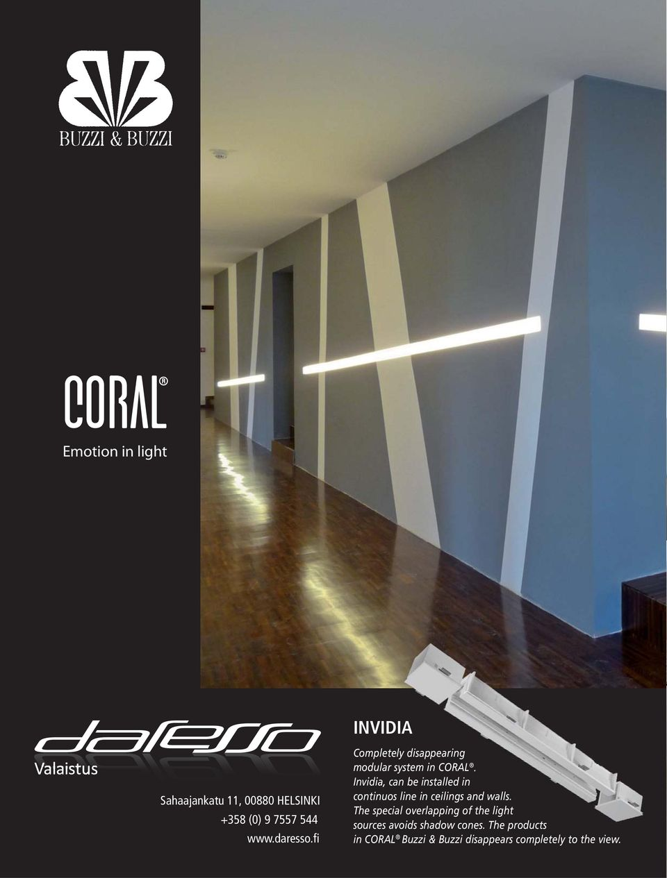 Invidia, can be installed in continuos line in ceilings and walls.