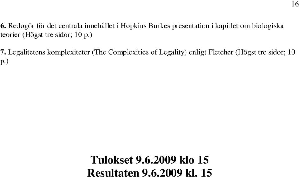 ) 7. Legalitetens komplexiteter (The Complexities of Legality) enligt