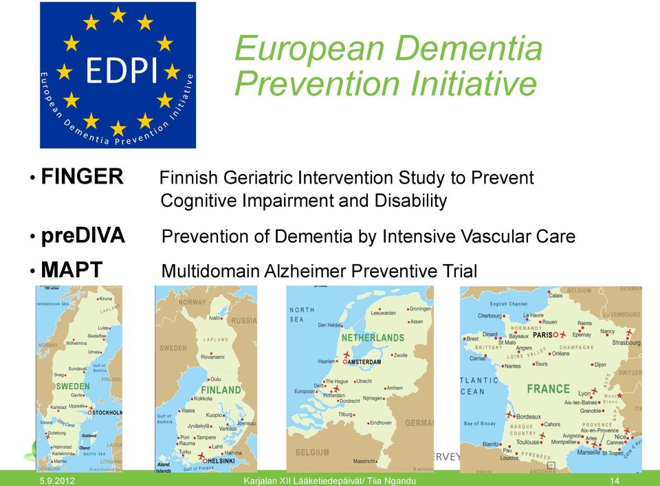 Disability Prevention of Dementia by Intensive Vascular Care Multidomain