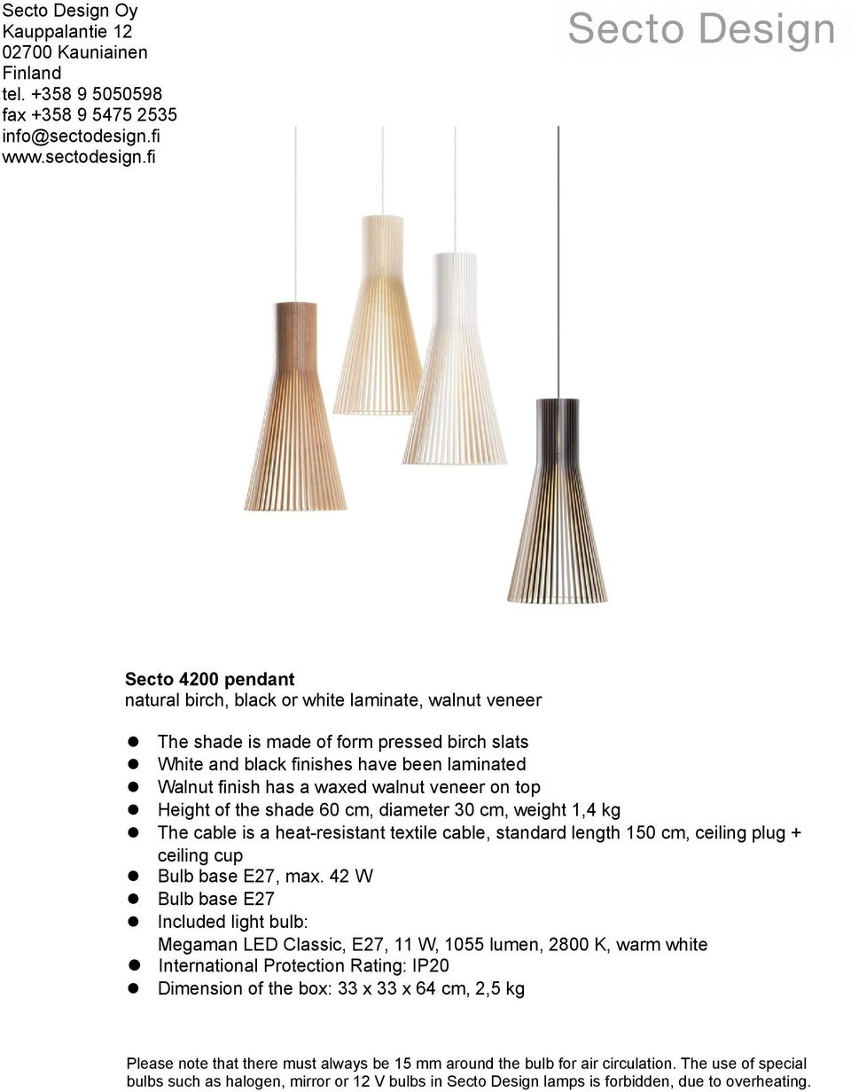 fi Secto 4200 pendant natural birch, black or white laminate, walnut veneer The shade is made of form pressed birch slats White and black finishes have been laminated Walnut finish has a waxed walnut