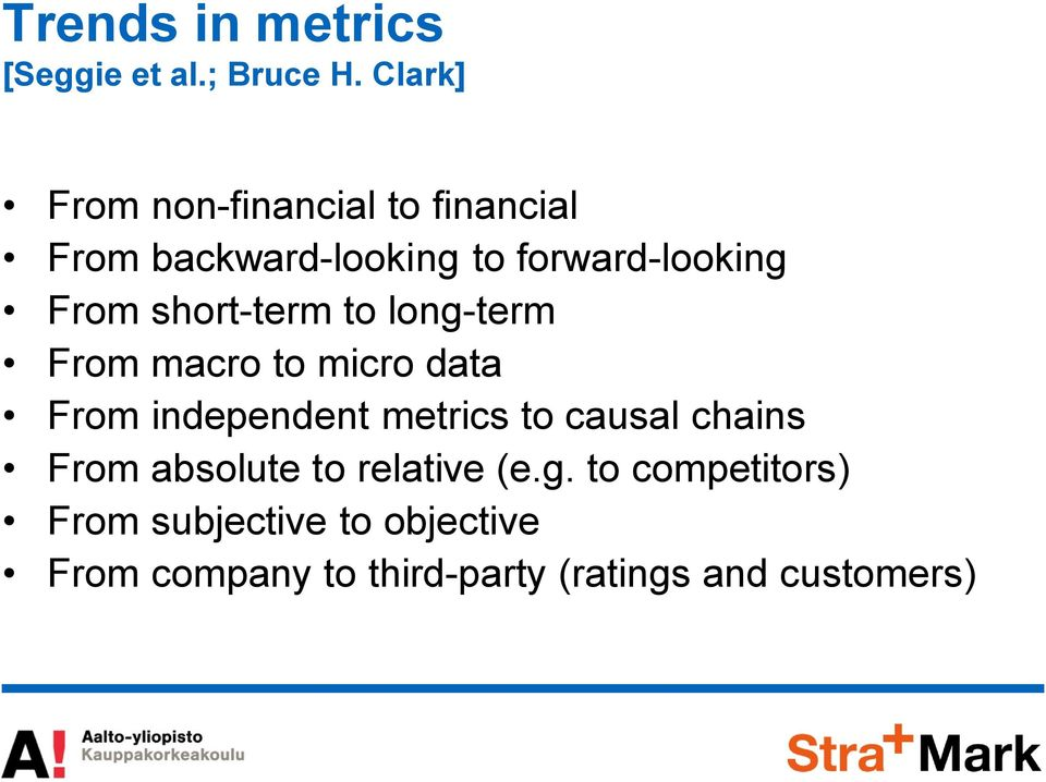 short-term to long-term From macro to micro data From independent metrics to causal