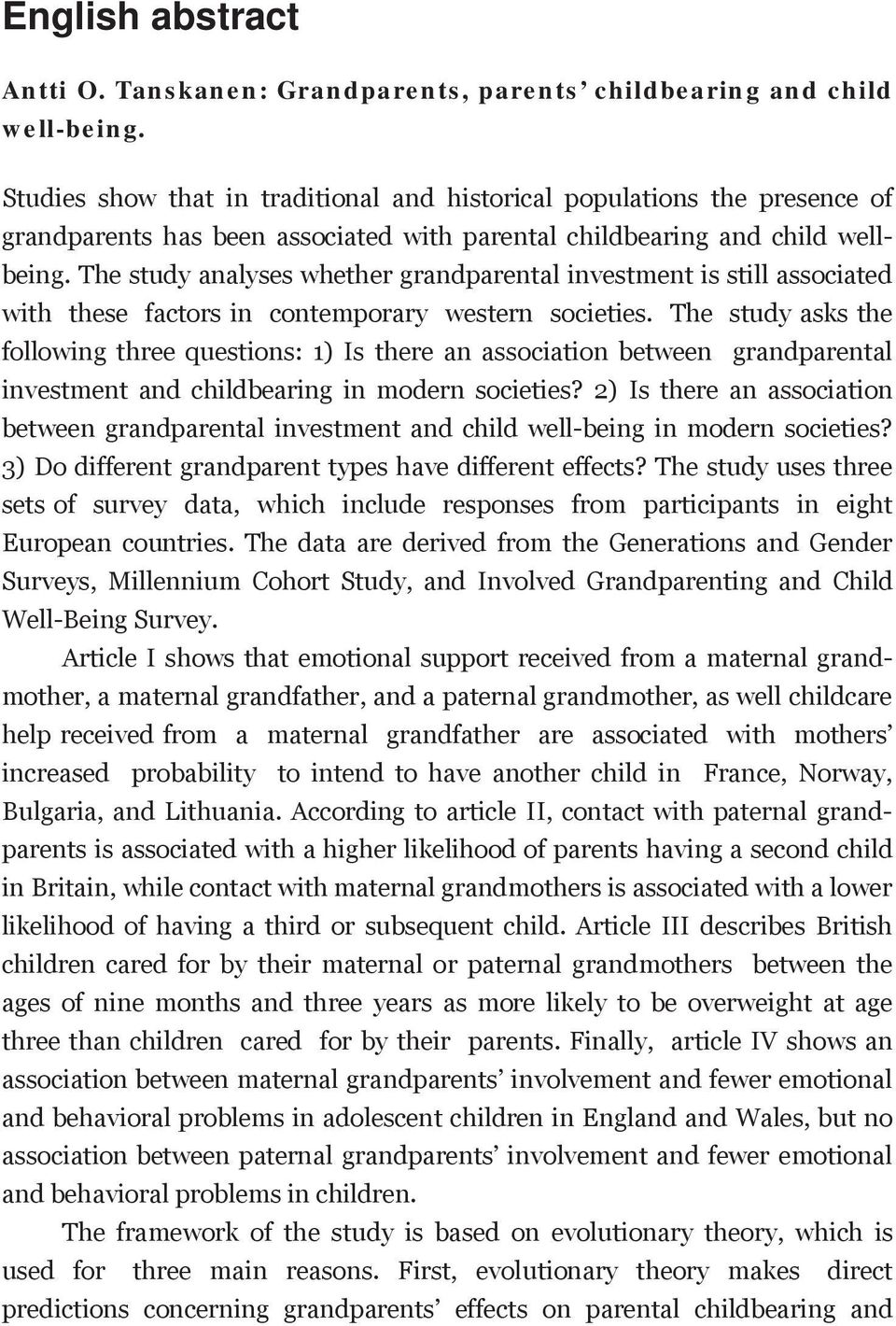 The study analyses whether grandparental investment is still associated with these factors in contemporary western societies.