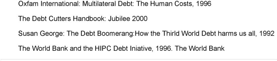 The Debt Boomerang:How the Thirld World Debt harms us all,