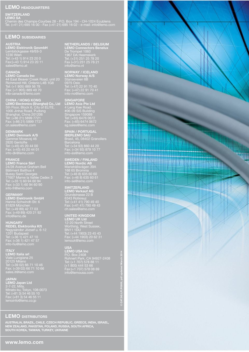 at CANADA LEMO Canada Inc 44 East Beaver Creek Road, unit 20 Richmond Hill, Ontario L4B 1G8 Tel: (+1 905) 889 56 78 Fax: (+1 905) 889 49 70 info-canada@lemo.