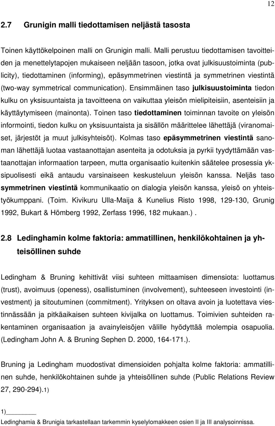 viestintä (two-way symmetrical communication).
