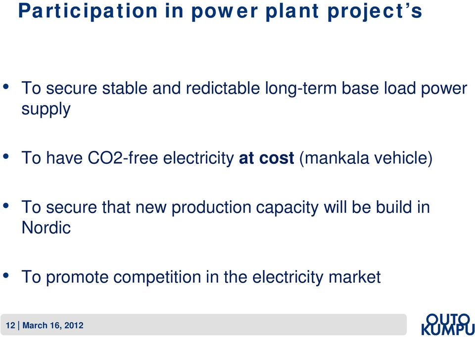 (mankala vehicle) To secure that new production capacity will be build