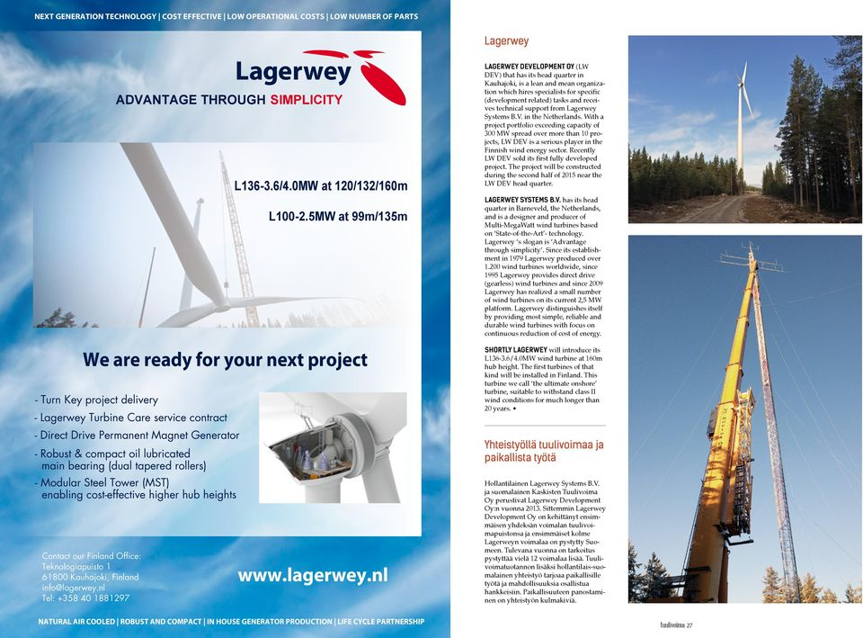 hhenablinghcost0effectivehhigherhhubhheights ContacthourhFinlandhOffice: Teknologiapuistoh+ 9+8..hKauhajoki8hFinland info@lagerwey,nl Tel:h6528h4.h+88+397 L136-3.6/4.0MW at 120/132/160m L100-2.