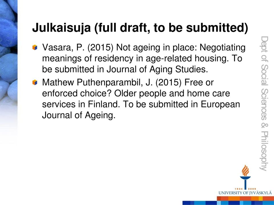 housing. To be submitted in Journal of Aging Studies. Mathew Puthenparambil, J.