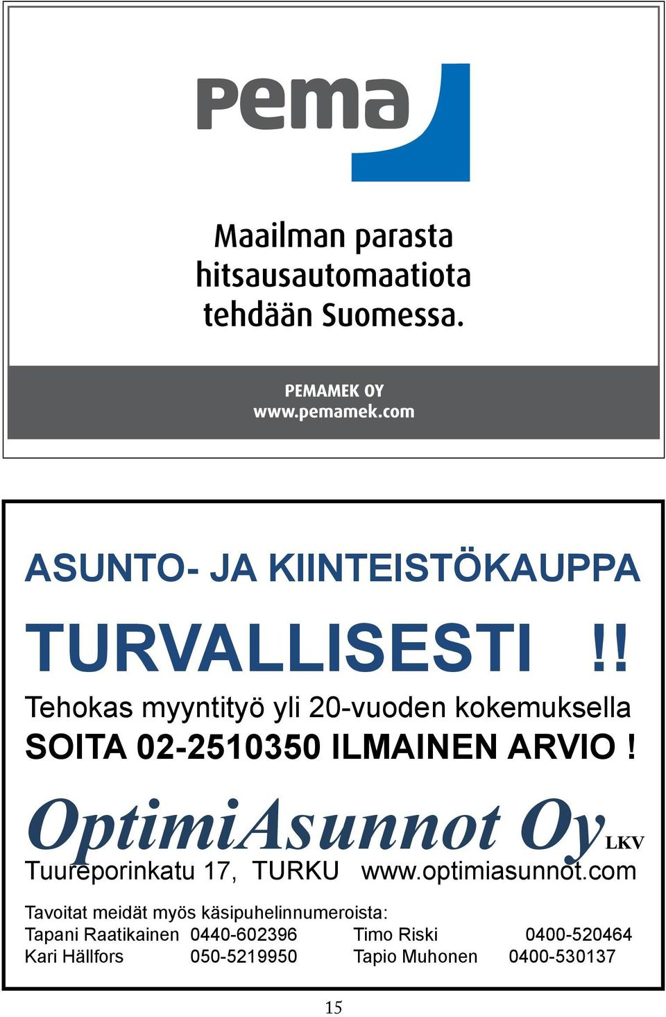 OptimiAsunnot OyLKV Tuureporinkatu 17, TURKU www.optimiasunnot.
