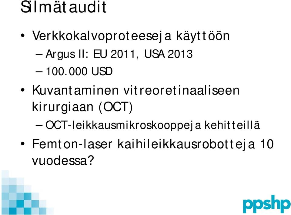 000 USD Kuvantaminen vitreoretinaaliseen kirurgiaan