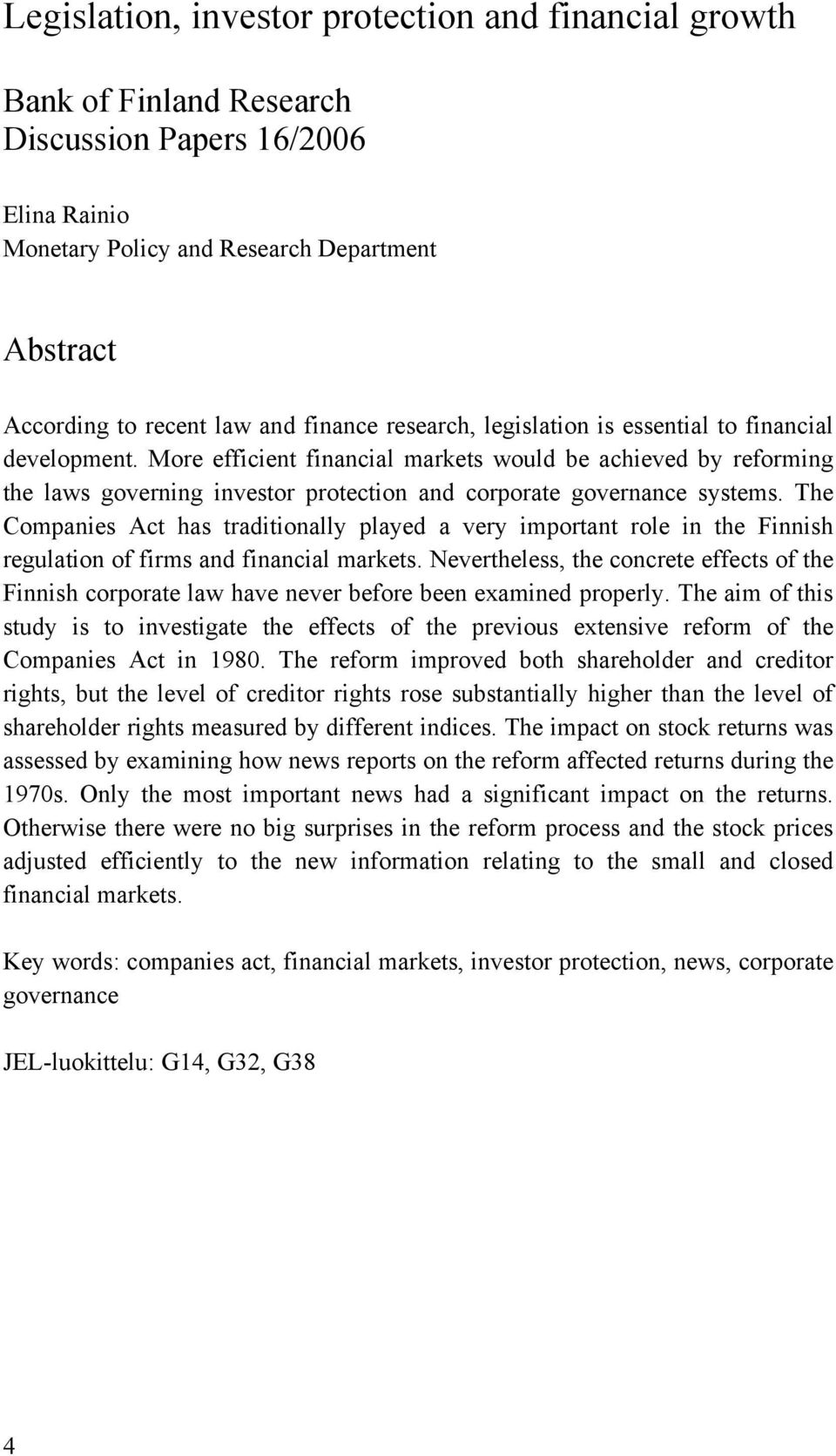 More efficient financial markets would be achieved by reforming the laws governing investor protection and corporate governance systems.