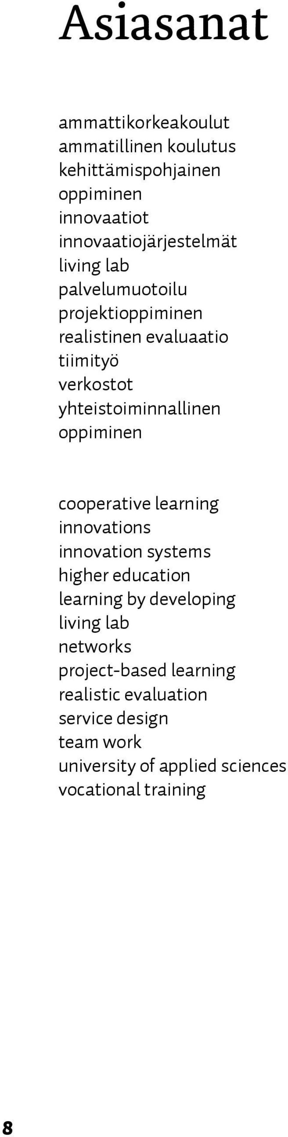 oppiminen cooperative learning innovations innovation systems higher education learning by developing living lab