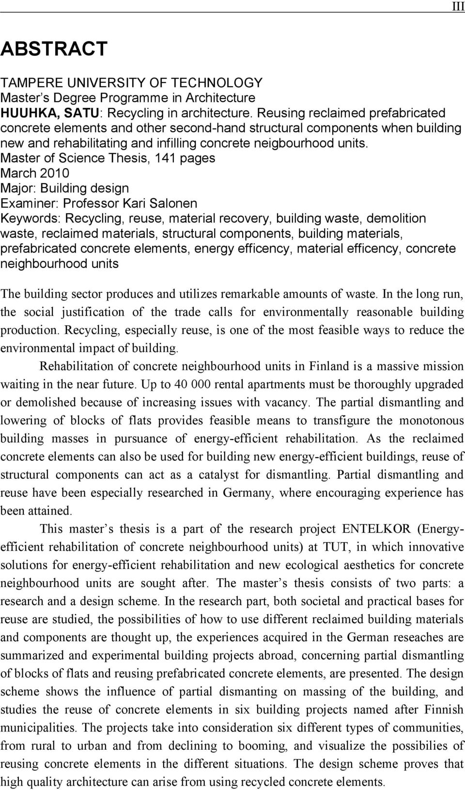 Master of Science Thesis, 141 pages March 2010 Major: Building design Examiner: Professor Kari Salonen Keywords: Recycling, reuse, material recovery, building waste, demolition waste, reclaimed
