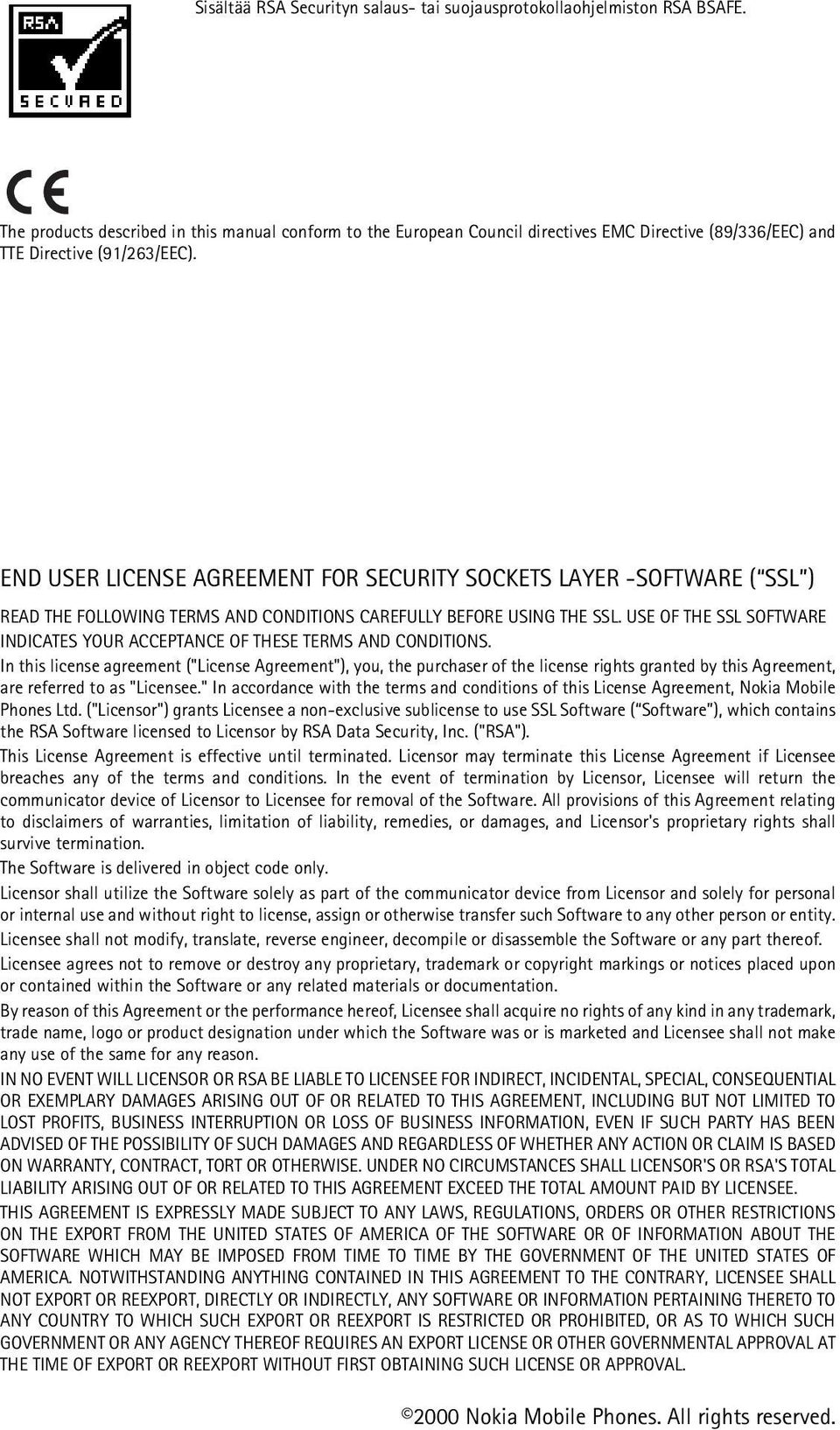 END USER LICENSE AGREEMENT FOR SECURITY SOCKETS LAYER -SOFTWARE ( SSL ) READ THE FOLLOWING TERMS AND CONDITIONS CAREFULLY BEFORE USING THE SSL.
