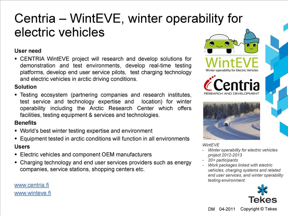 Solution Testing ecosystem (partnering companies and research institutes, test service and technology expertise and location) for winter operability including the Arctic Research Center which offers