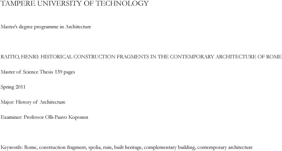 139 pages Spring 2011 Major: History of Architecture Examiner: Professor Olli-Paavo Koponen