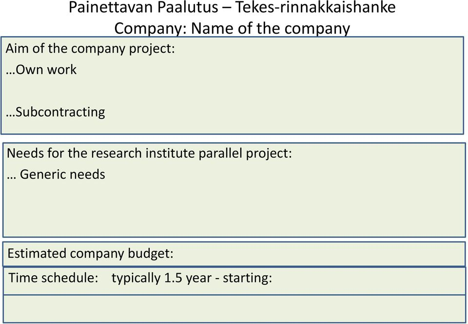 Needs for the research institute parallel project: Generic needs
