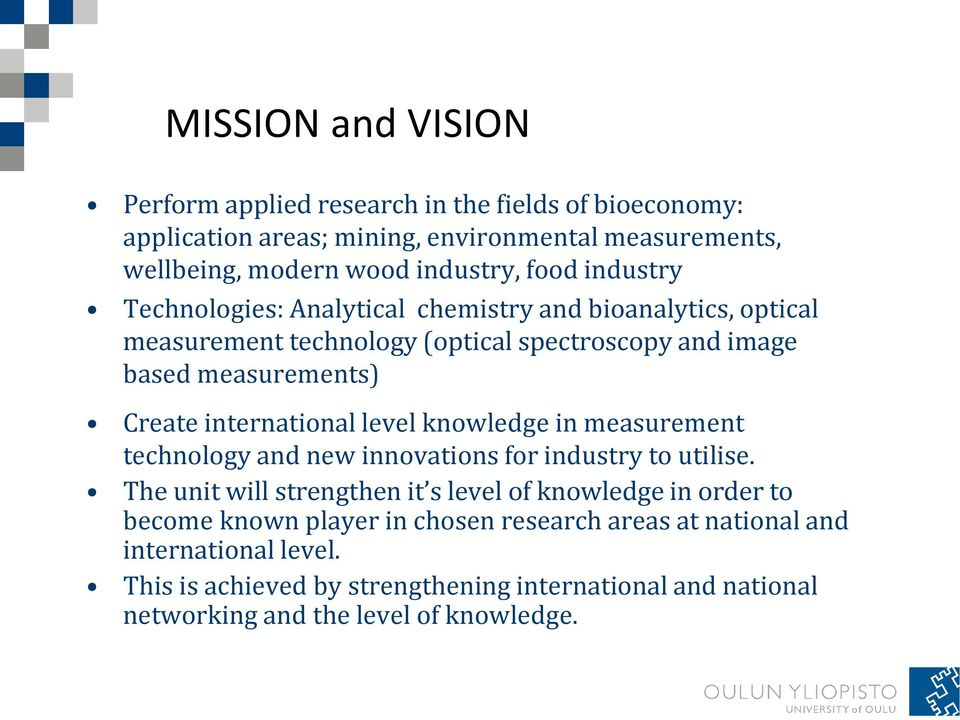 level knowledge in measurement technology and new innovations for industry to utilise.