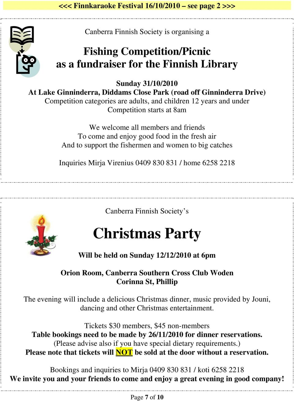 food in the fresh air And to support the fishermen and women to big catches Inquiries Mirja Virenius 0409 830 831 / home 6258 2218 Canberra Finnish Society s Christmas Party Will be held on Sunday