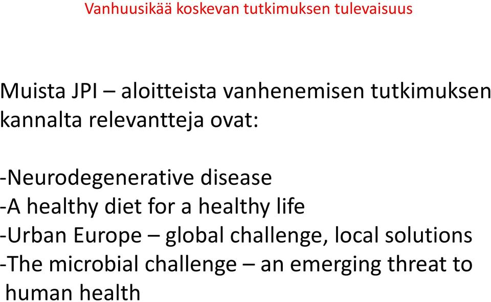 for a healthy life -Urban Europe global challenge, local