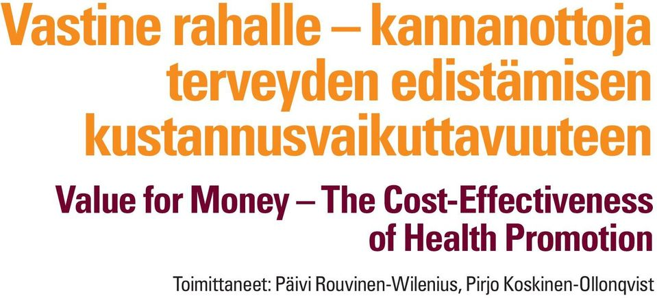 Money The Cost-Effectiveness of Health Promotion