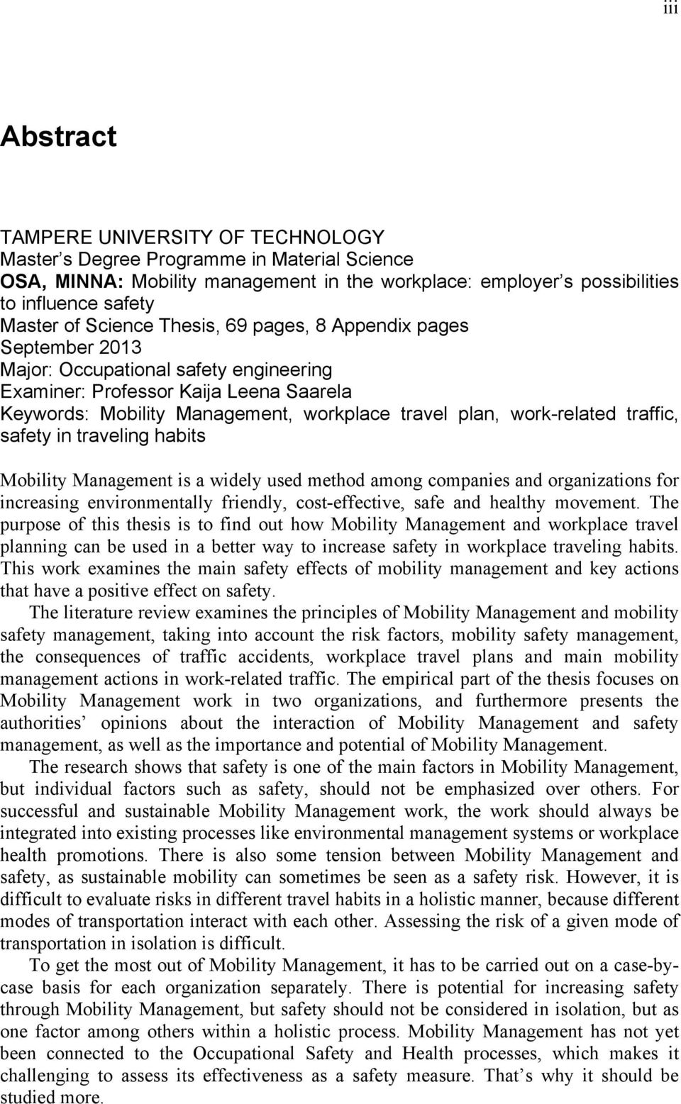 work-related traffic, safety in traveling habits Mobility Management is a widely used method among companies and organizations for increasing environmentally friendly, cost-effective, safe and