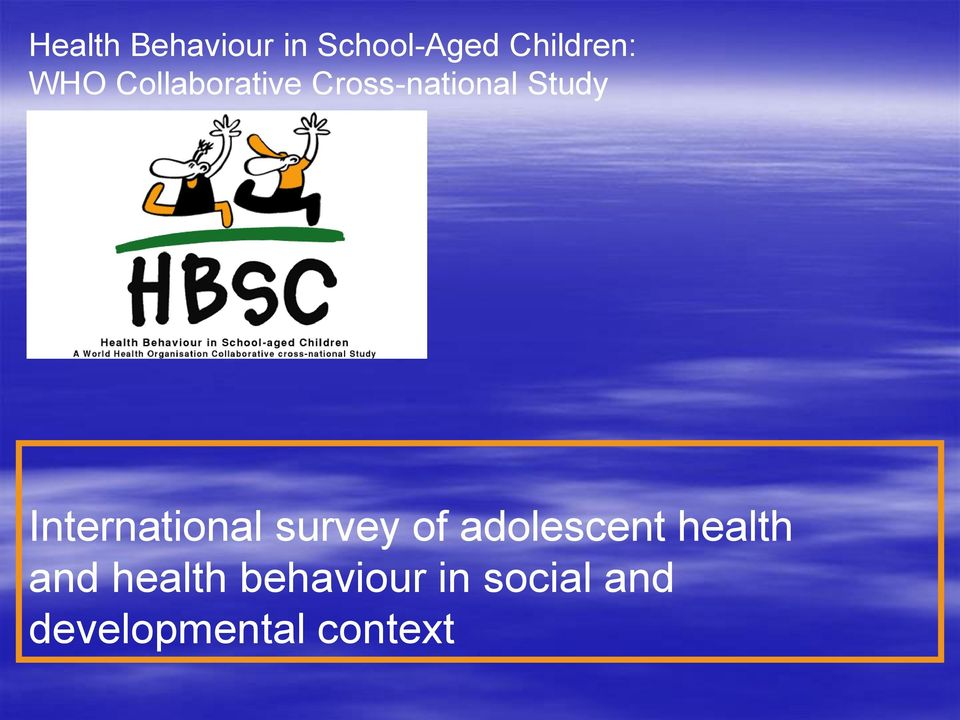 International survey of adolescent health
