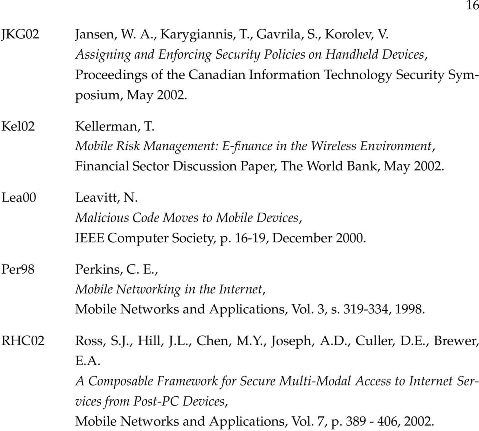 Mobile Risk Management: E-finance in the Wireless Environment, Financial Sector Discussion Paper, The World Bank, May 2002. Lea00 Leavitt, N.
