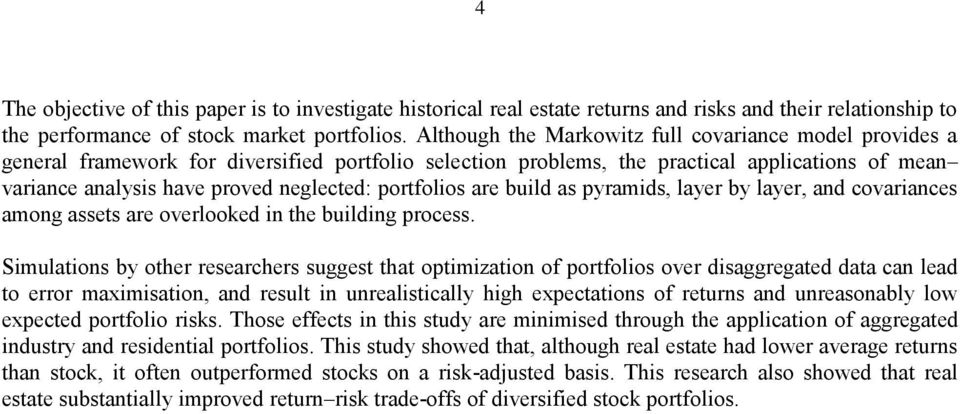 portfolios are build as pyramids, layer by layer, and covariances among assets are overlooked in the building process.