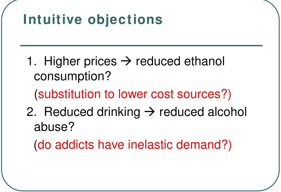 (substitution to lower cost sources?) 2.