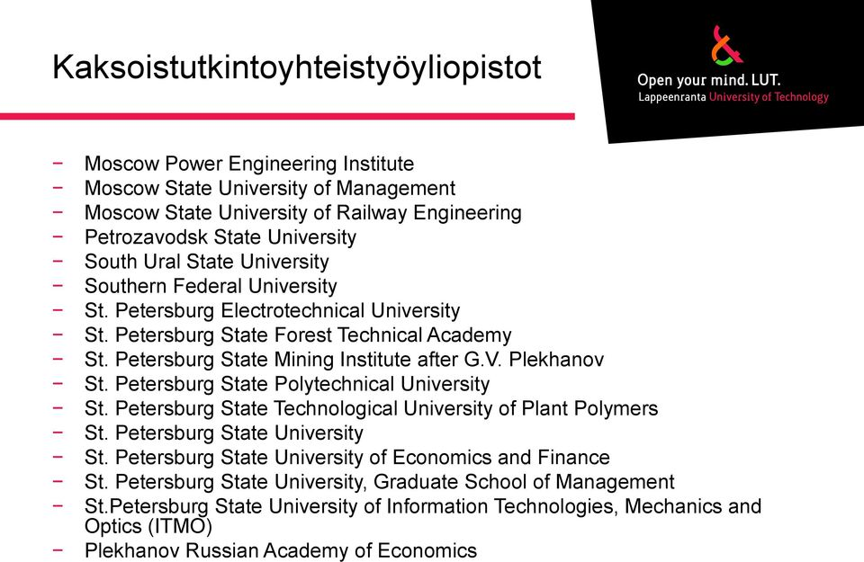 Plekhanov St. Petersburg State Polytechnical University St. Petersburg State Technological University of Plant Polymers St. Petersburg State University St.